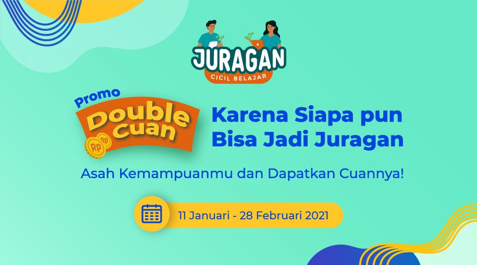 Promo Double Cuan Juragan CICIL Belajar